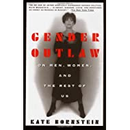 By Kate Bornstein - Gender Outlaw: On Men, Women and the Rest of Us (3/26/95)