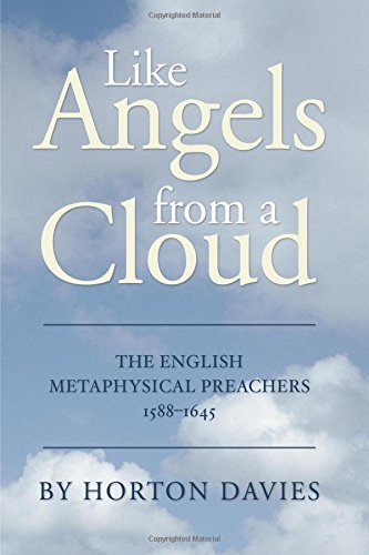 Like Angels from a Cloud: The English Metaphysical Preachers 1588-1645 pdf epub