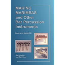 Making Marimbas and Other Bar Percussion Instruments