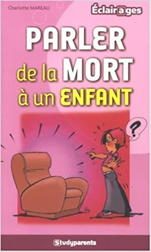 Amazon télécharger des livres pour kindle Parler de la mort à un enfant PDF  2759001091 by Charlotte Mareau a82338787168