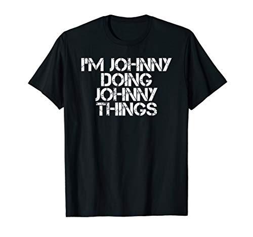 I'M JOHNNY DOING JOHNNY THINGS Shirt Funny Gift Idea (The Best Little Johnny Jokes)