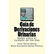 Guia de Derivaciones Urinarias (Notas sobre el cuidado de Heridas nº 10) (Spanish Edition)