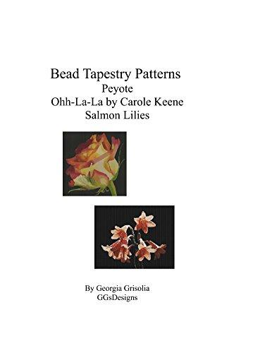 (Bead Tapestry Patterns Peyote Ohh-La-La by Carole Keene Salmon Lilies)