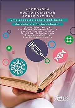 Abordagem Multidisciplinar Sobre Vacinas: uma Proposta Para Atualização Docente em Biotecnologia