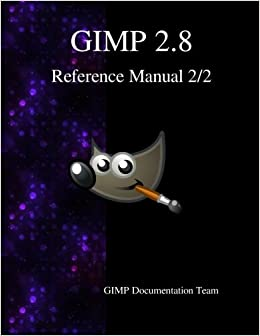 Gimp 28 reference manual 22 the gnu image manipulation program gimp 28 reference manual 22 the gnu image manipulation program gimp documentation team 9789881443601 amazon books fandeluxe Image collections