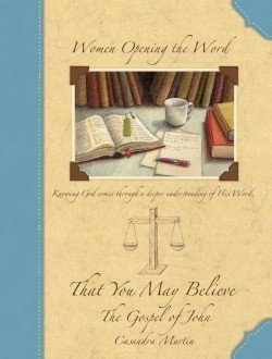 That You May Believe (Gospel of John) (Women Opening the Word)