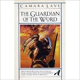 The Guardian Of Word Kouma Lafolo Aventura Vintage Library Contemporary World Literature English And French Edition Laye Camara