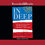 "In Deep: The FBI, CIA, and the Truth about America's ""De"