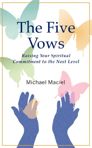 The Five Vows: Raising Your Spiritual Commitment to the Next Level