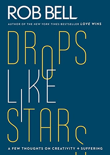 Read Online Drops Like Stars: A Few Thoughts on Creativity and Suffering pdf