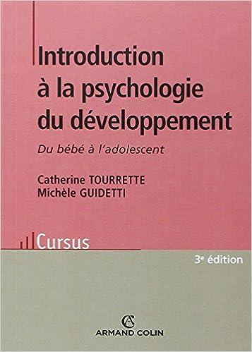 Amazon Fr Introduction A La Psychologie Du Developpement 3e Ed Du Bebe A L Adolescent Du Bebe A L Adolescent Tourrette Catherine Guidetti Michele Livres
