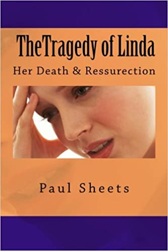 The Tragedy of Linda: Her Death and Ressurection