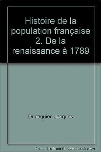 Livre HISTOIRE DE LA POPULATION FRANCAISE. Tome 2, de la renaissance à 1789 pdf epub