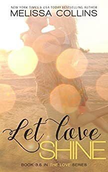 Let Love Shine (The Love Series) by [Collins, Melissa]