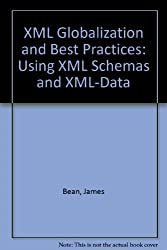 XML Globalization and Best Practices: Using XML Schemas and XML-Data