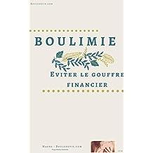 Boulimie : éviter le gouffre financier: Retrouver la liberté financière malgré l'addiction (French Edition)