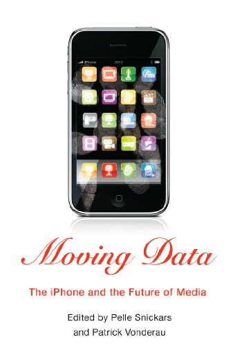 Download Moving Data: The iPhone and the Future of Media Pdf