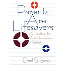 Parents Are Lifesavers: A Handbook for Parent Involvement in Schools (110)