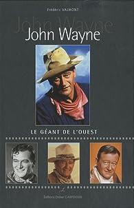 John Wayne : Le géant de l'ouest par Christian Dureau