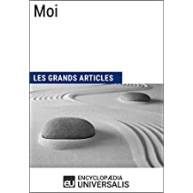 Moi: (Les Grands Articles d'Universalis) (French Edition)