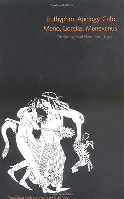 The Dialogues of Plato 1: Euthyphro/Apology/Crito/Meno/Gorgias/Menexenus