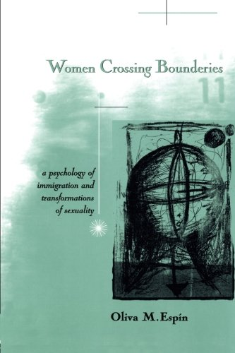 Women Crossing Boundaries: A Psychology of Immigration and Transformations of Sexuality
