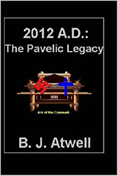 2012 A.D.: The Pavelic Legacy (Genesis Coverup Trilogy)