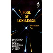 The Pool of Loneliness