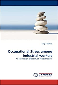 Book Occupational Stress among Industrial workers: An Interaction effect of job related factors