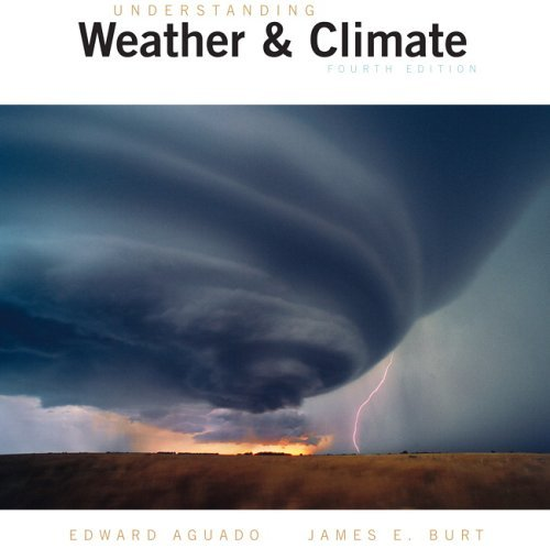 Download By Edward Aguado - Understanding Weather and Climate (4th Edition) (4th Edition) (2006-05-28) [Paperback] pdf
