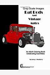 Rat Rods and Vintage Autos: An Adult Coloring Book Celebrating Cool Rides (Gearhead Art) Paperback