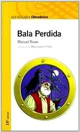 Bala Perdida - Obradoiro: Amazon.es: Manuel Rivas: Libros