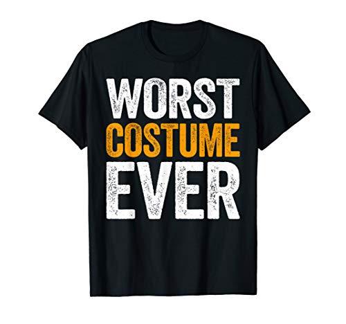 Worst Costume Ever T-Shirt Halloween Gift Shirt -