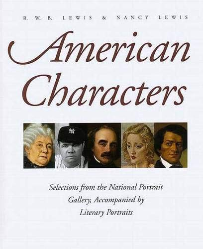 Lewis Gallery - American Characters: Selections from the National Portrait Gallery, Accompanied by Literary Portraits
