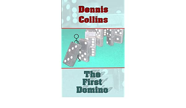The First Domino (English Edition) eBook: Dennis Collins: Amazon ...