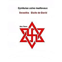 Symboles coins medievaux: Swastika Etoile de David (French Edition)