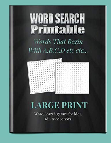 Word Search Printable: Word that begin with A,B,C,D etc etc... Word search for kids, adults & senors. Large Print. (Printable Word Searches For Adults Large Print)