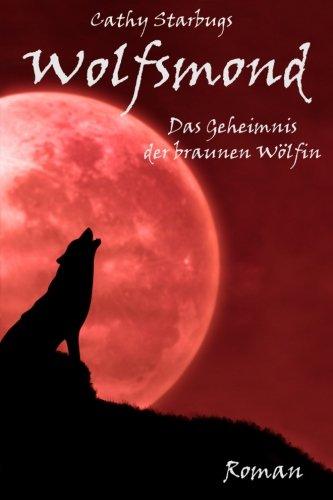 Wolfsmond: Das Geheimnis der grauen Wölfin (German Edition)