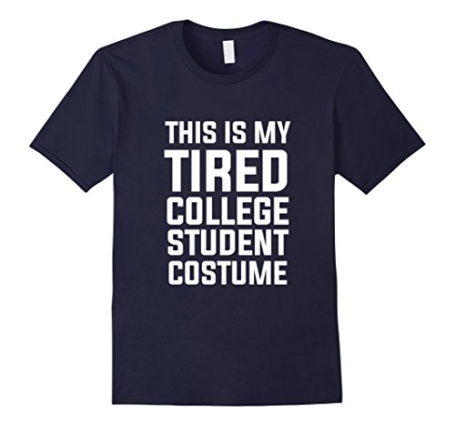 Men's This is my Tired College Student Costume Humor University T Medium (College Costume Ideas)