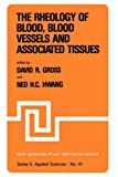 The Rheology of Blood, Blood Vessels and Associated Tissues 9789028609501