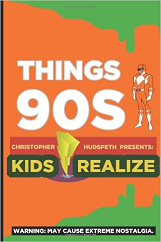 Things 90s Kids Realize Christopher Eric Hudspeth 9781468192421