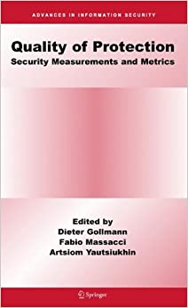 Quality Of Protection: Security Measurements and Metrics (Advances in Information Security)