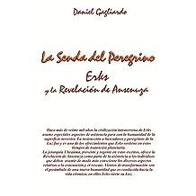 La senda del peregrino ERKS y la revelación de Ansenuza (Spanish Edition)