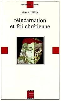 Réincarnation et foi chrétienne par Denis Müller