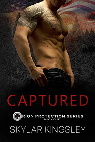 CAPTURED (Orion Protection Series Book 1) by [Kingsley, Skylar]
