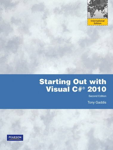 Starting Out with Visual C# 2010 by Tony Gaddis (17-Dec-2010) Paperback