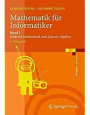Mathematik für Informatiker: Band 1: Diskrete Mathematik und Lineare Algebra