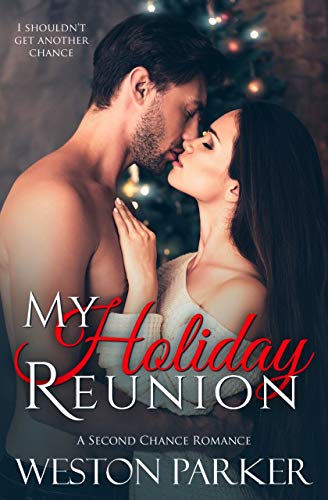 99¢ - My Holiday Reunion: A Second Chance Holiday Romance