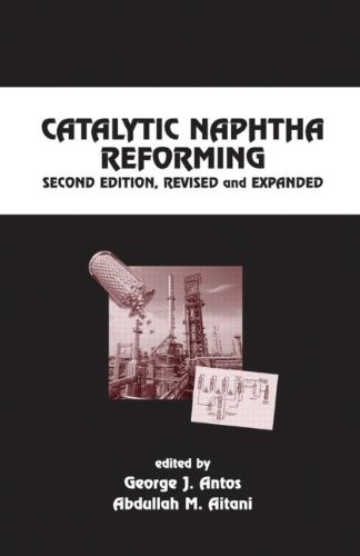 Catalytic Naphtha Reforming, Revised and Expanded (Chemical Industries)
