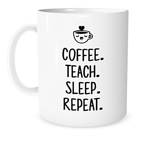 Teacher Gift- Coffee Teach Sleep Repeat - 11 Ounce White Ceramic Coffee or Tea Mug - Teacher Coffee Cup - Gift for Teacher - By The Coffee (Sunday School Lesson Halloween)